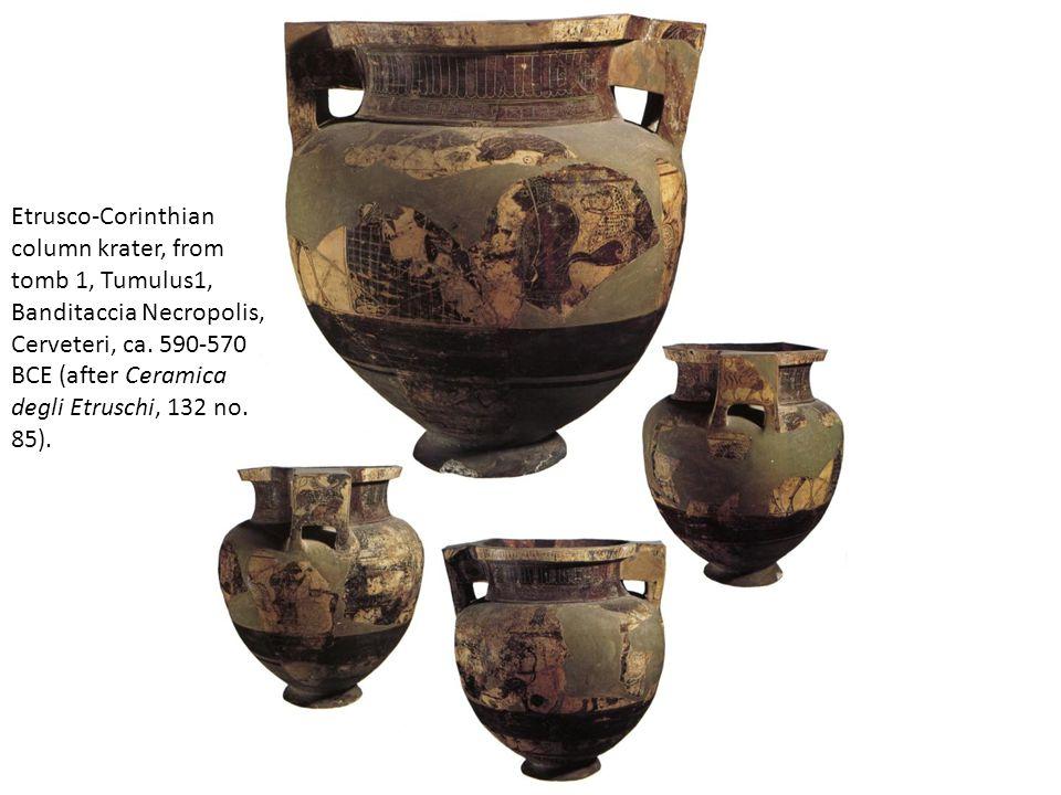 Etrusco-Corinthian column krater, from tomb 1, Tumulus1, Banditaccia Necropolis, Cerveteri, ca.