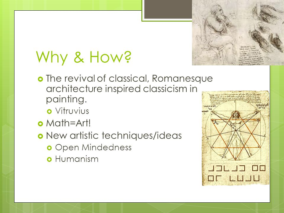 Why & How.  The revival of classical, Romanesque architecture inspired classicism in painting.