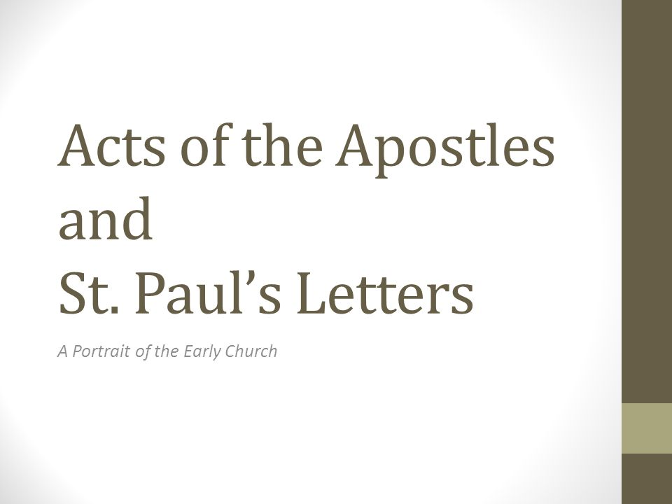 Acts of the Apostles and St. Paul's Letters A Portrait of the Early Church
