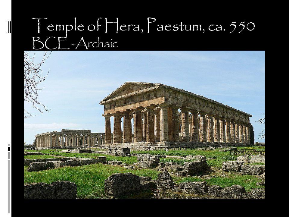 Temple of Hera, Paestum, ca. 550 BCE -Archaic