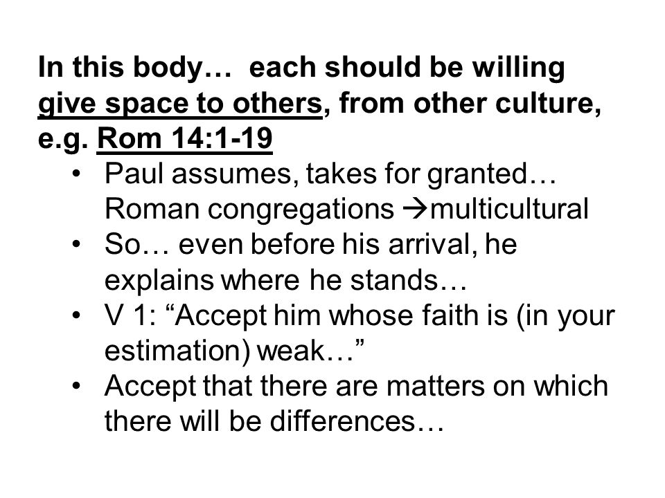 In this body… each should be willing give space to others, from other culture, e.g.