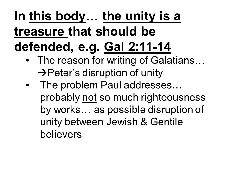In this body… the unity is a treasure that should be defended, e.g.