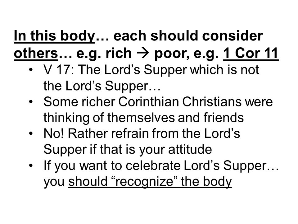 In this body… each should consider others… e.g. rich  poor, e.g.
