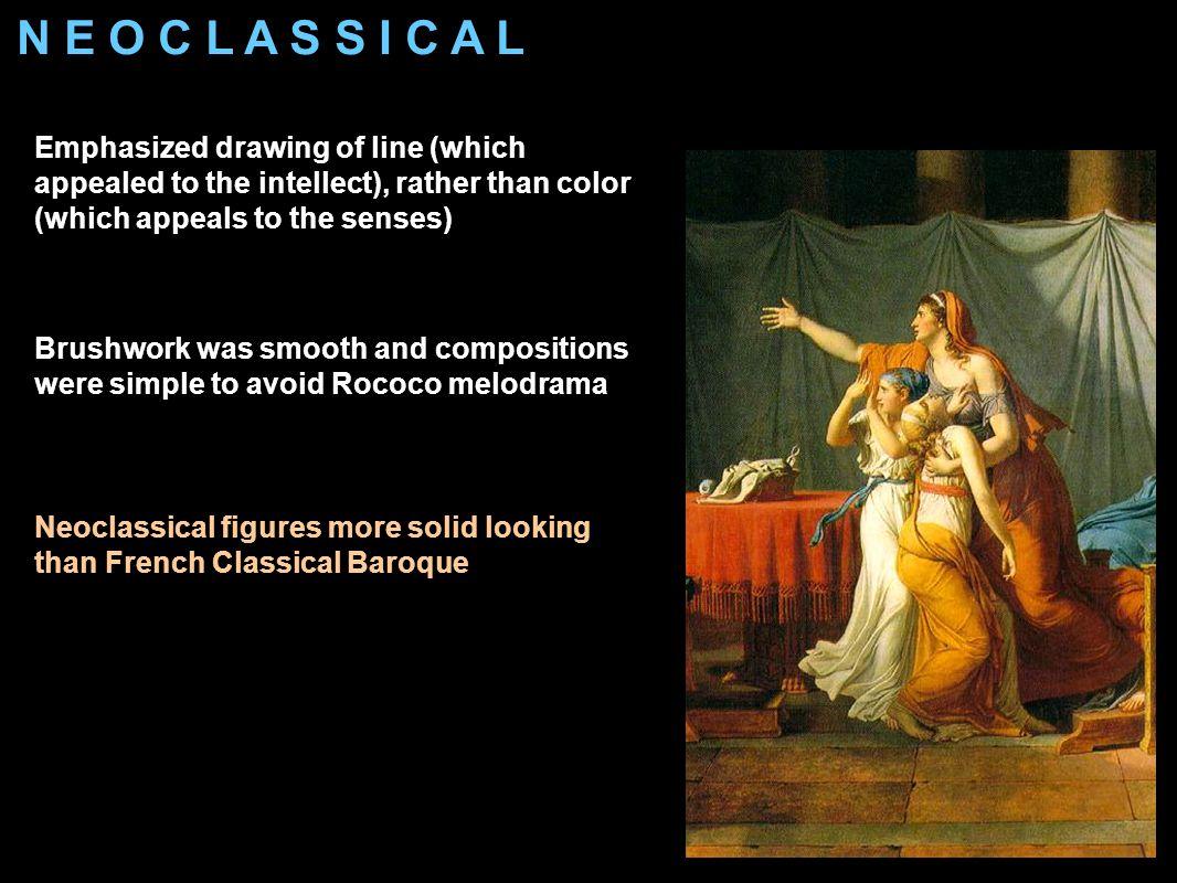 N E O C L A S S I C A L Jacques-Louis David, The Death of Socrates, 1787.
