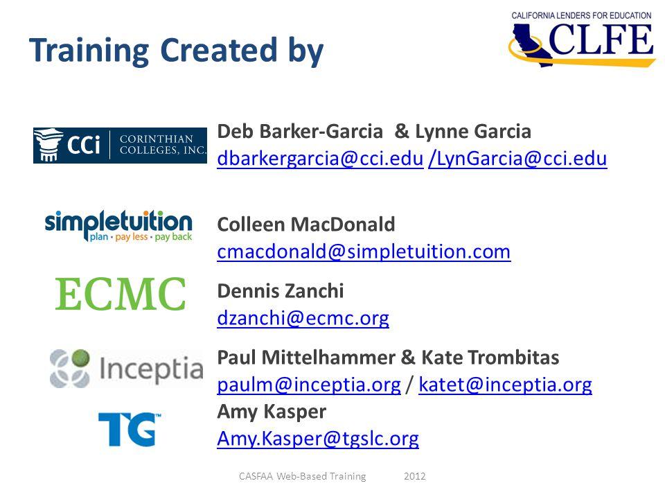 Training Created by CASFAA Web-Based Training 2012 Deb Barker-Garcia & Lynne Garcia dbarkergarcia@cci.edudbarkergarcia@cci.edu /LynGarcia@cci.edu/LynG