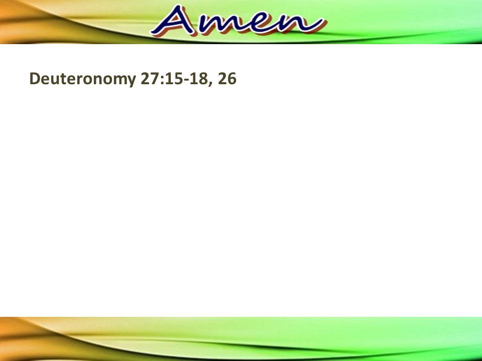 Deuteronomy 27:15-18, 26