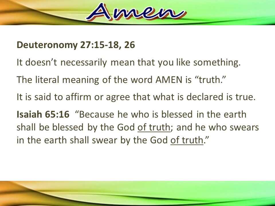 Deuteronomy 27:15-18, 26 It doesn't necessarily mean that you like something.