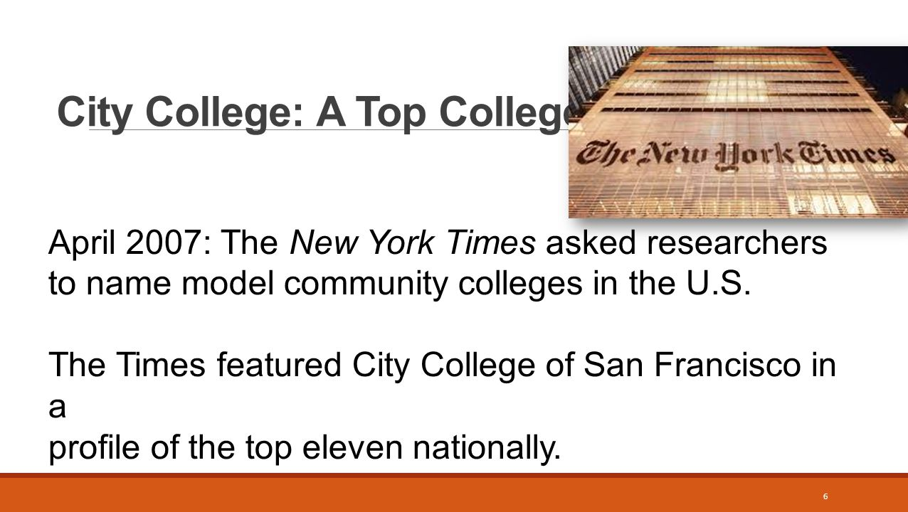 City College: A Top College 6 April 2007: The New York Times asked researchers to name model community colleges in the U.S.