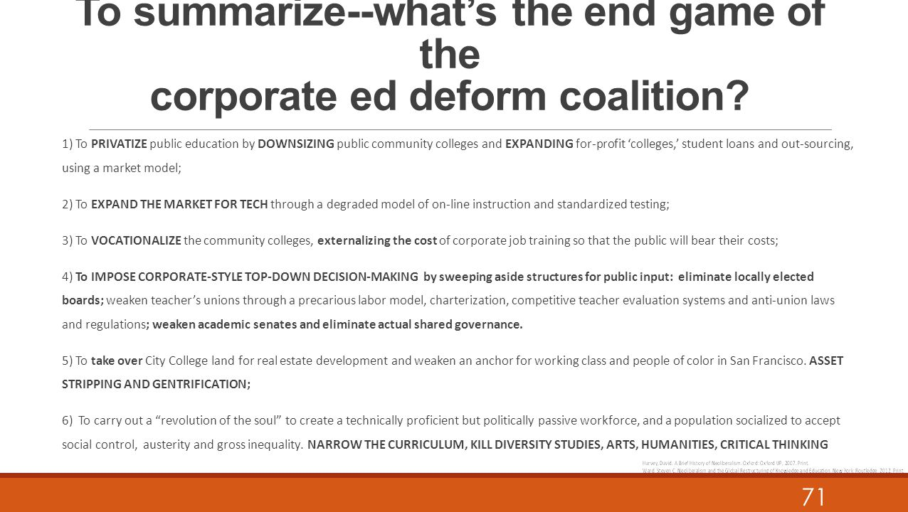 To summarize--what's the end game of the corporate ed deform coalition.