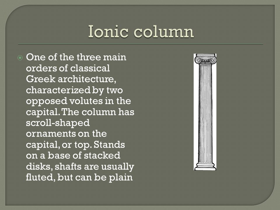  One of the three main orders of classical Greek architecture, characterized by two opposed volutes in the capital.