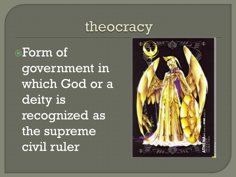  Form of government in which God or a deity is recognized as the supreme civil ruler