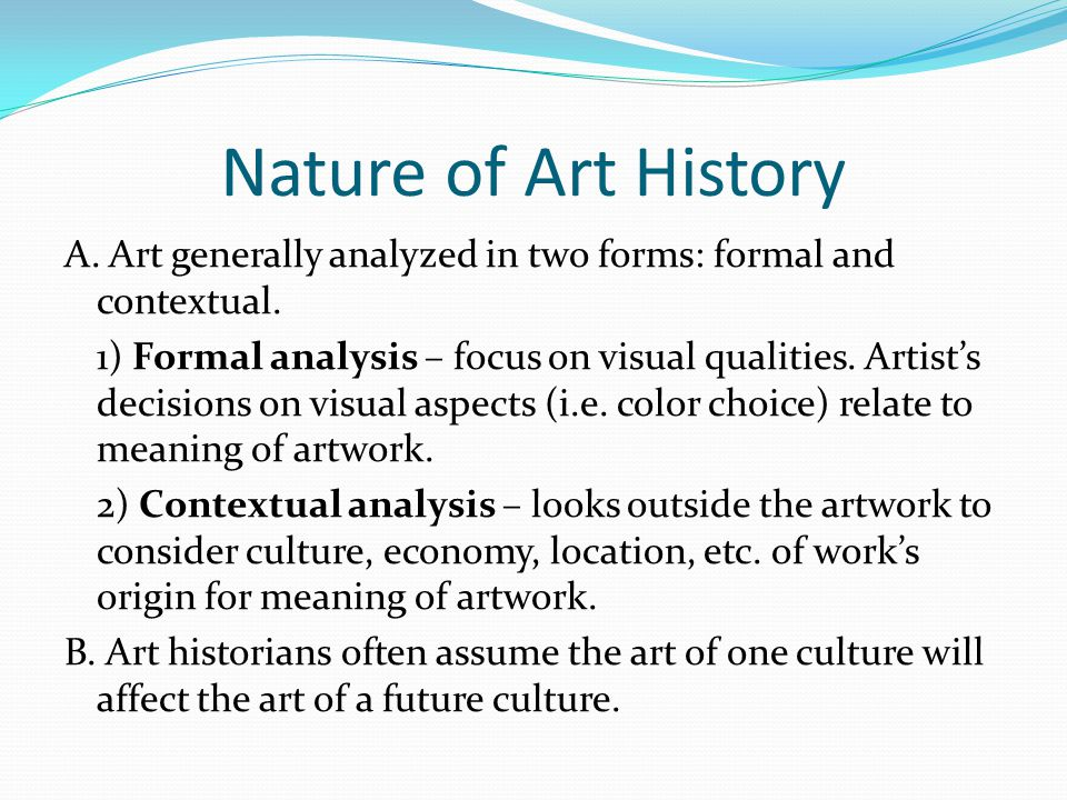 Development of Art History A.Arose as a discipline in mid-eighteenth century.