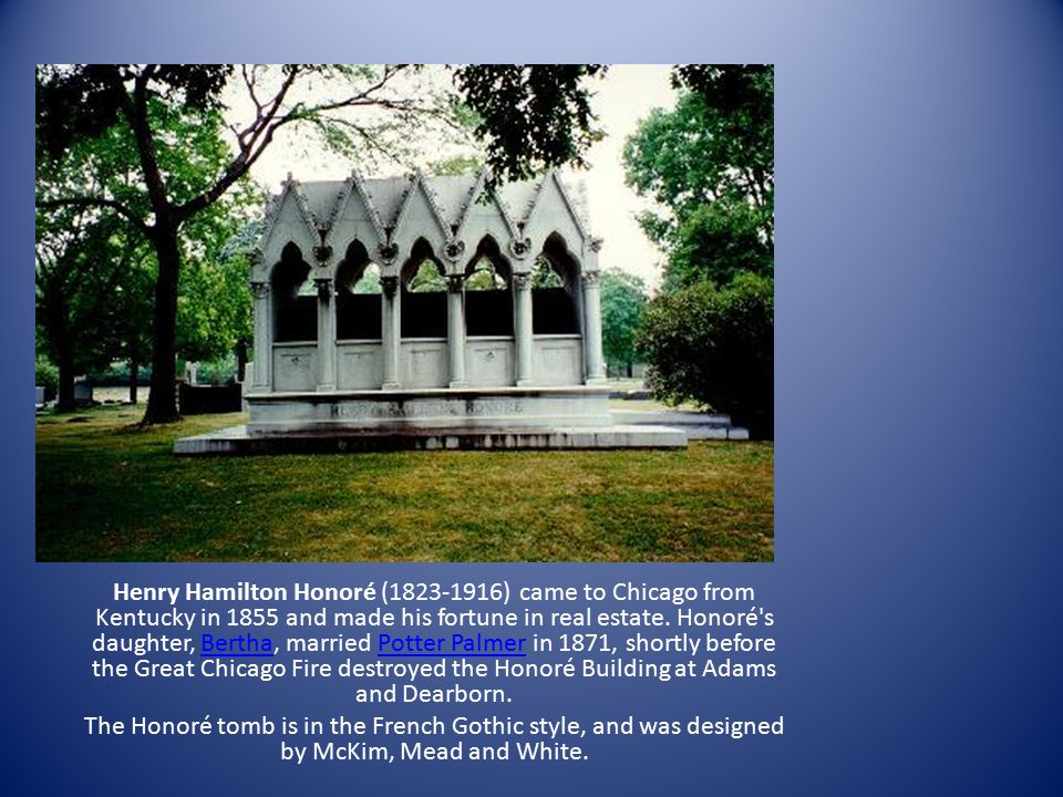 Henry Hamilton Honoré (1823-1916) came to Chicago from Kentucky in 1855 and made his fortune in real estate.