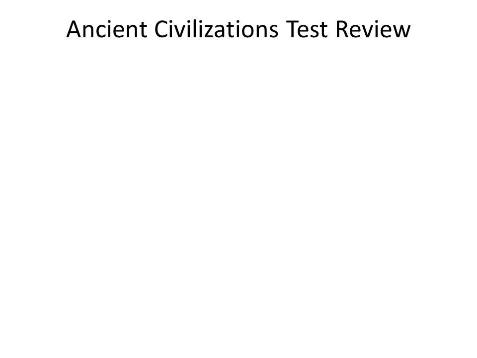 Ancient Civilizations Test Review