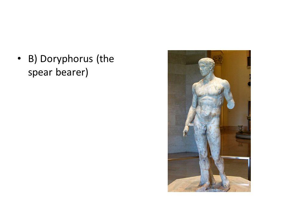B) Doryphorus (the spear bearer)