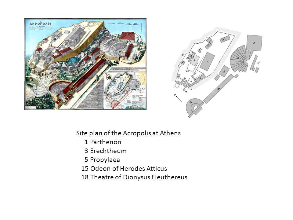 Site plan of the Acropolis at Athens 1 Parthenon 3 Erechtheum 5 Propylaea 15 Odeon of Herodes Atticus 18 Theatre of Dionysus Eleuthereus