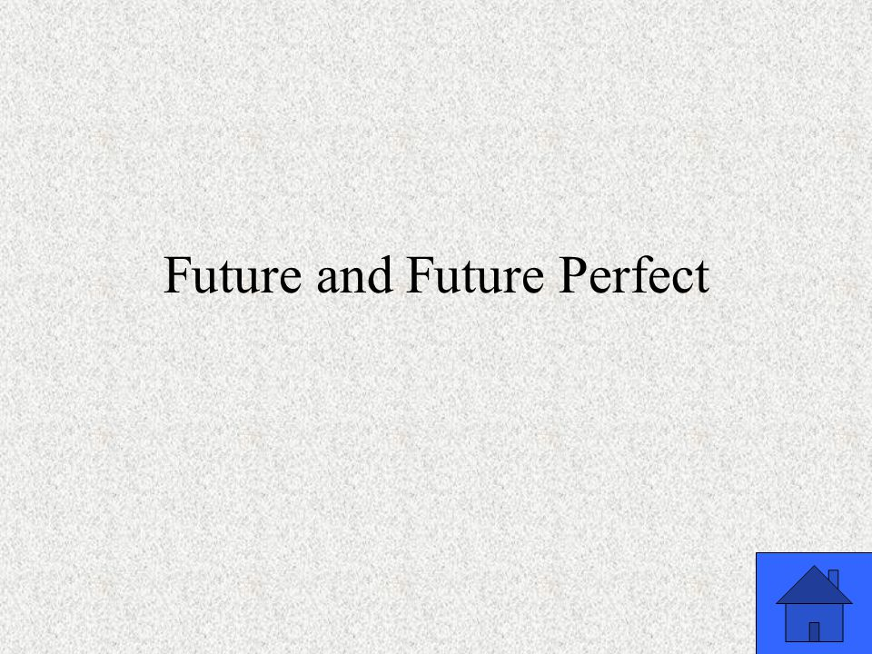 Future and Future Perfect