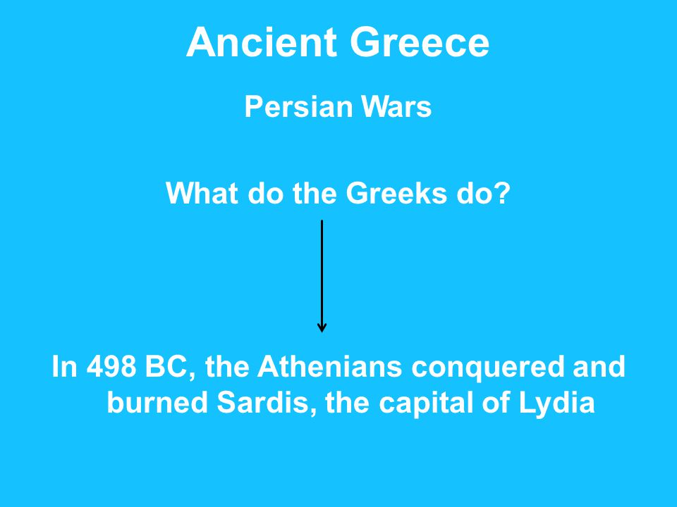 Ancient Greece Persian Wars What do the Greeks do.