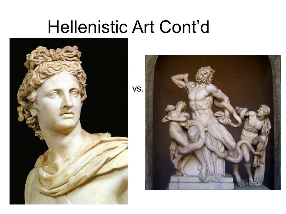 Hellenistic Art Cont'd vs.