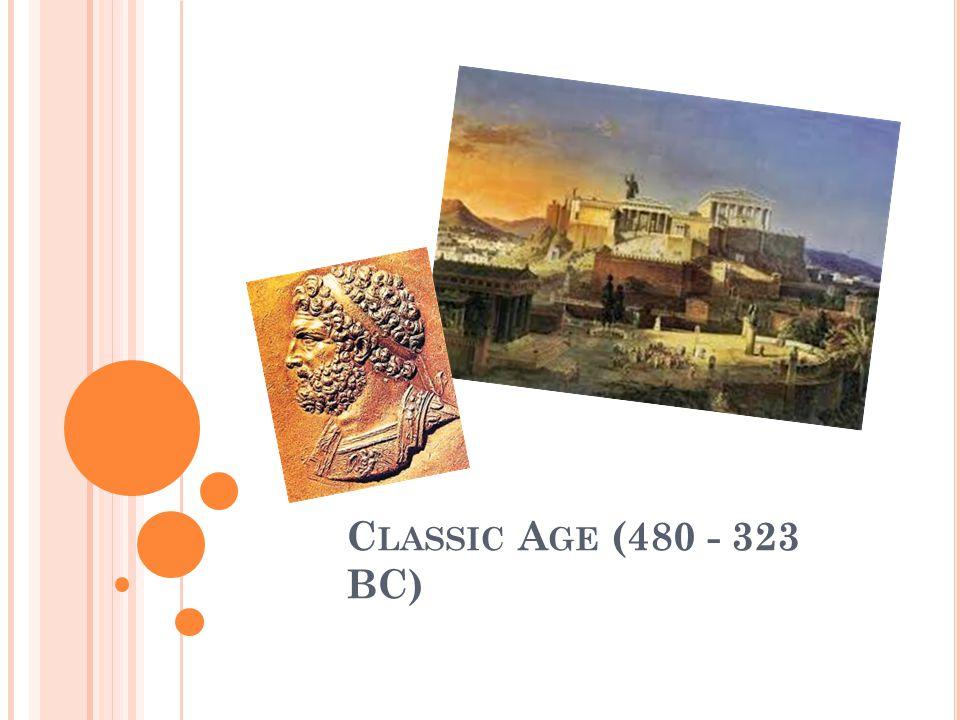 C LASSIC A GE (480 - 323 BC)
