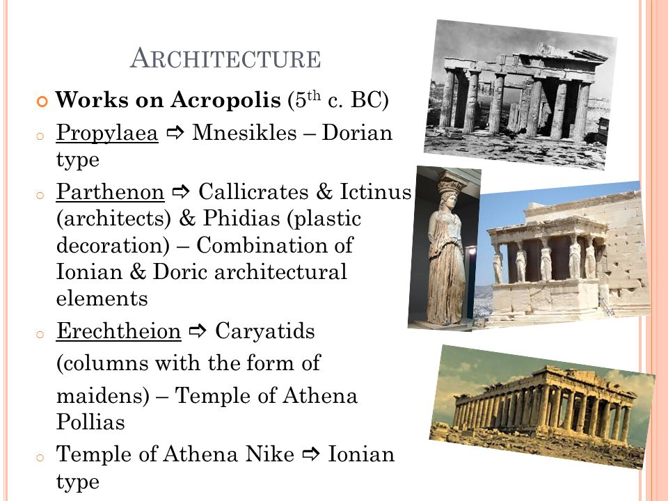 A RCHITECTURE Works on Acropolis (5 th c.