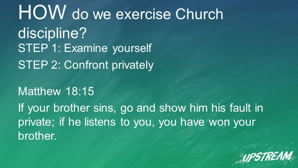 HOW do we exercise Church discipline.