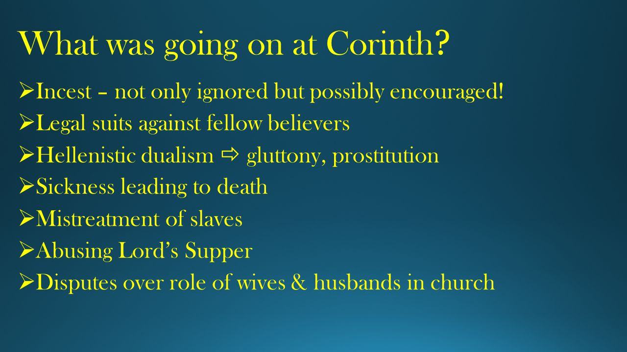 What was going on at Corinth .  Incest – not only ignored but possibly encouraged.