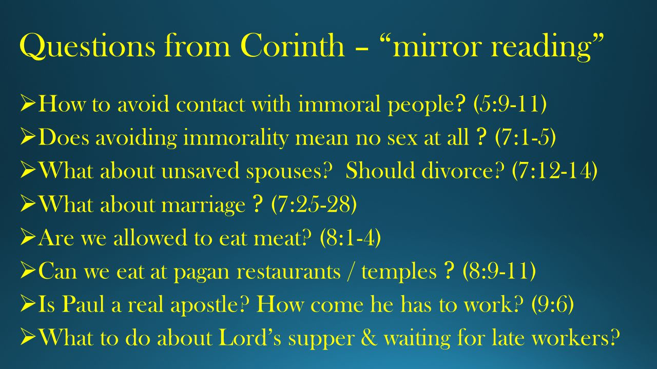 Questions from Corinth – mirror reading  How to avoid contact with immoral people .