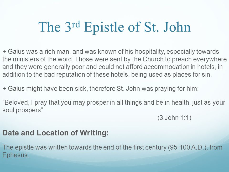 The 3 rd Epistle of St.John Characteristic Points about the Epistle: 1.