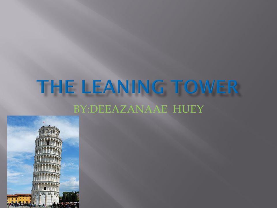  THE LEANG TOWER OF PISA IS A COMPANILE OR FREESTANDING BELL TOWER OF THE CATHEDRAL OF THE ITALIN THE CITY OF PISA,KNOWN WORLDWIDE FOR ITS UNINTENDED TILT TO ONE SIDE.