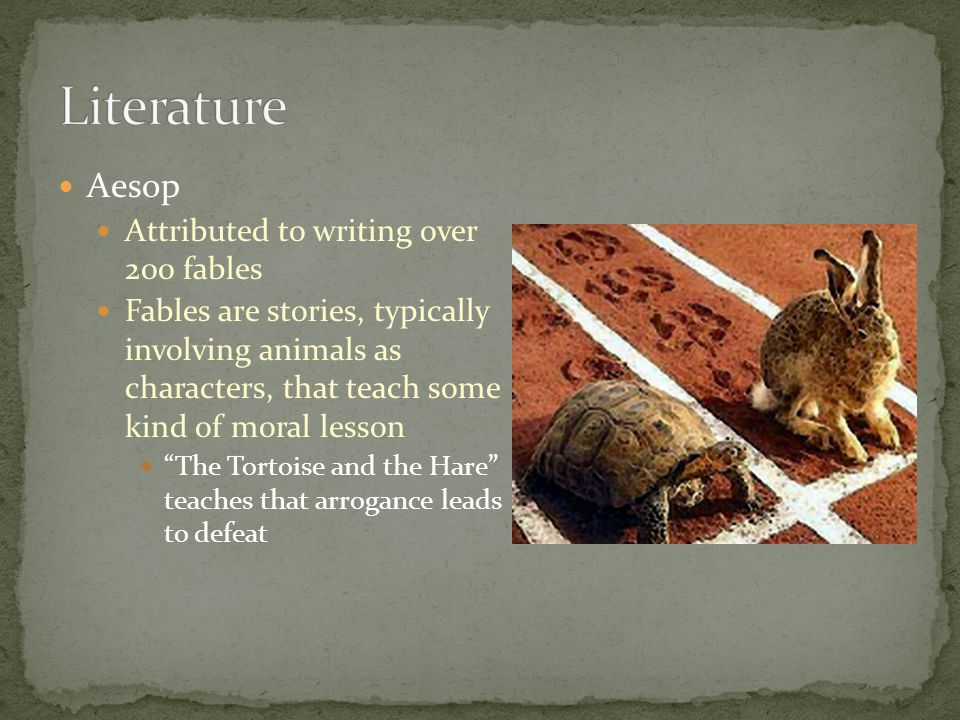 """Aesop Attributed to writing over 200 fables Fables are stories, typically involving animals as characters, that teach some kind of moral lesson """"The T"""