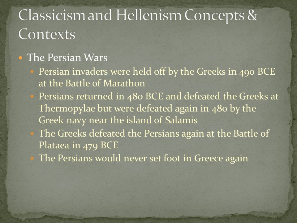 The Persian Wars Persian invaders were held off by the Greeks in 490 BCE at the Battle of Marathon Persians returned in 480 BCE and defeated the Greek