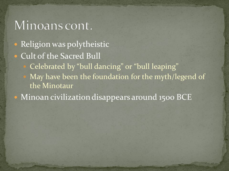"""Religion was polytheistic Cult of the Sacred Bull Celebrated by """"bull dancing"""" or """"bull leaping"""" May have been the foundation for the myth/legend of t"""