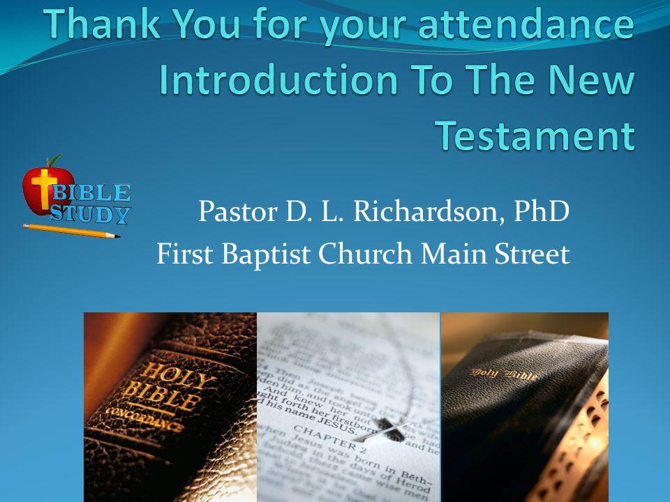 Pastor D. L. Richardson, PhD First Baptist Church Main Street