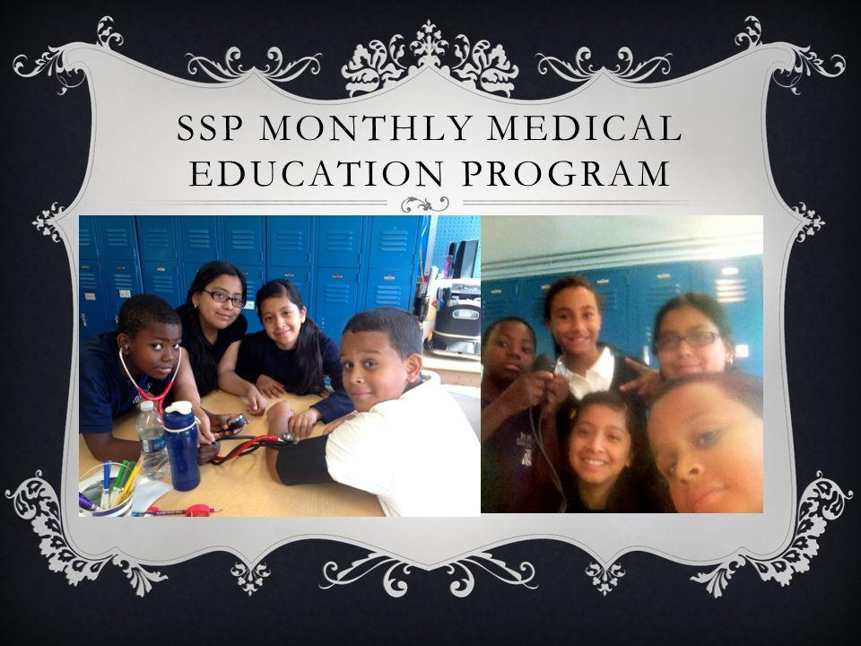 SSP MONTHLY MEDICAL EDUCATION PROGRAM