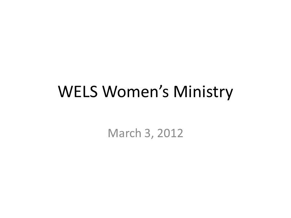WELS Women's Ministry March 3, 2012