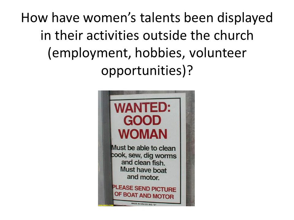 How have women's talents been displayed in their activities outside the church (employment, hobbies, volunteer opportunities)?