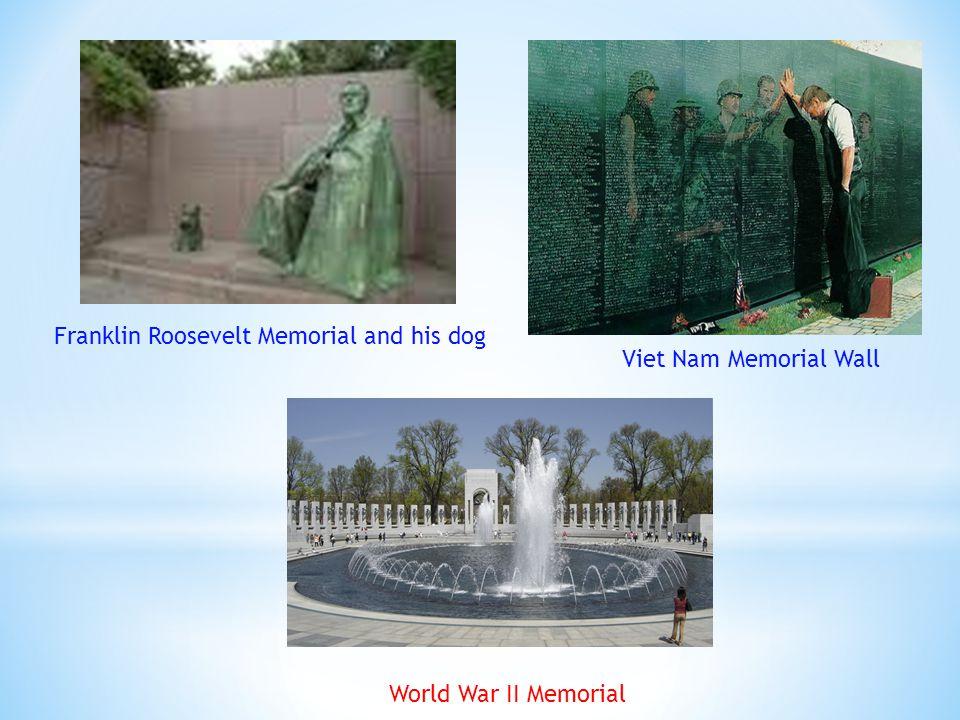 Franklin Roosevelt Memorial and his dog Viet Nam Memorial Wall World War II Memorial