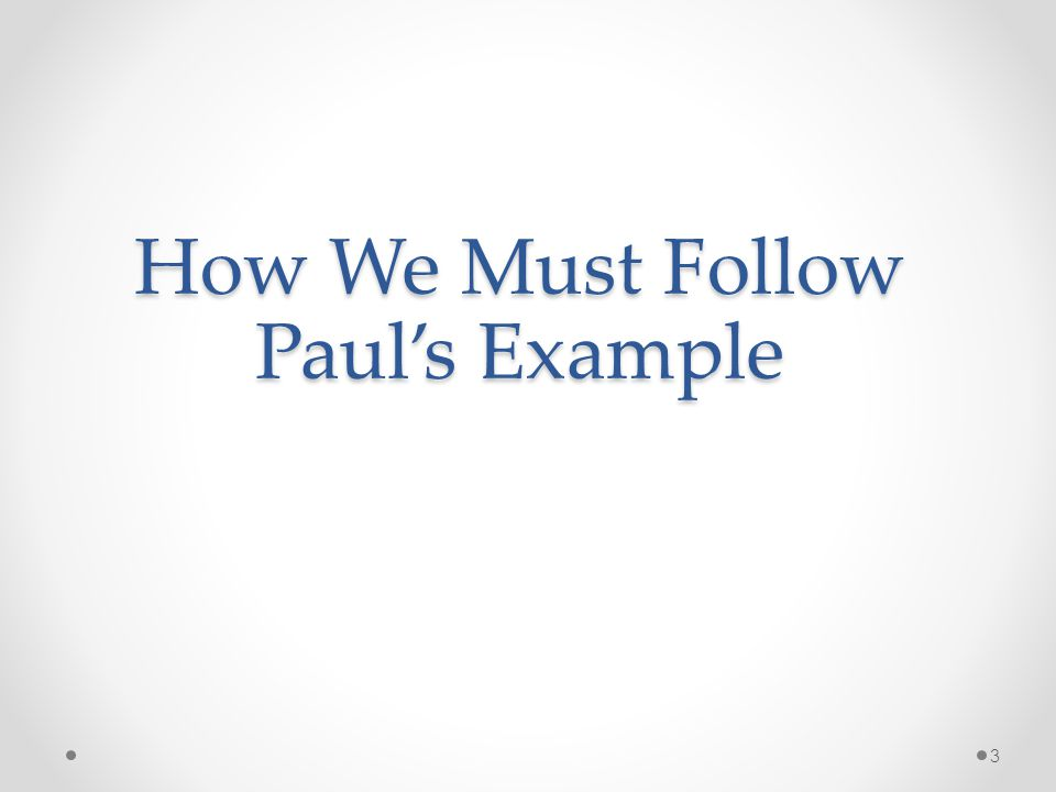 How We Must Follow Paul's Example 3