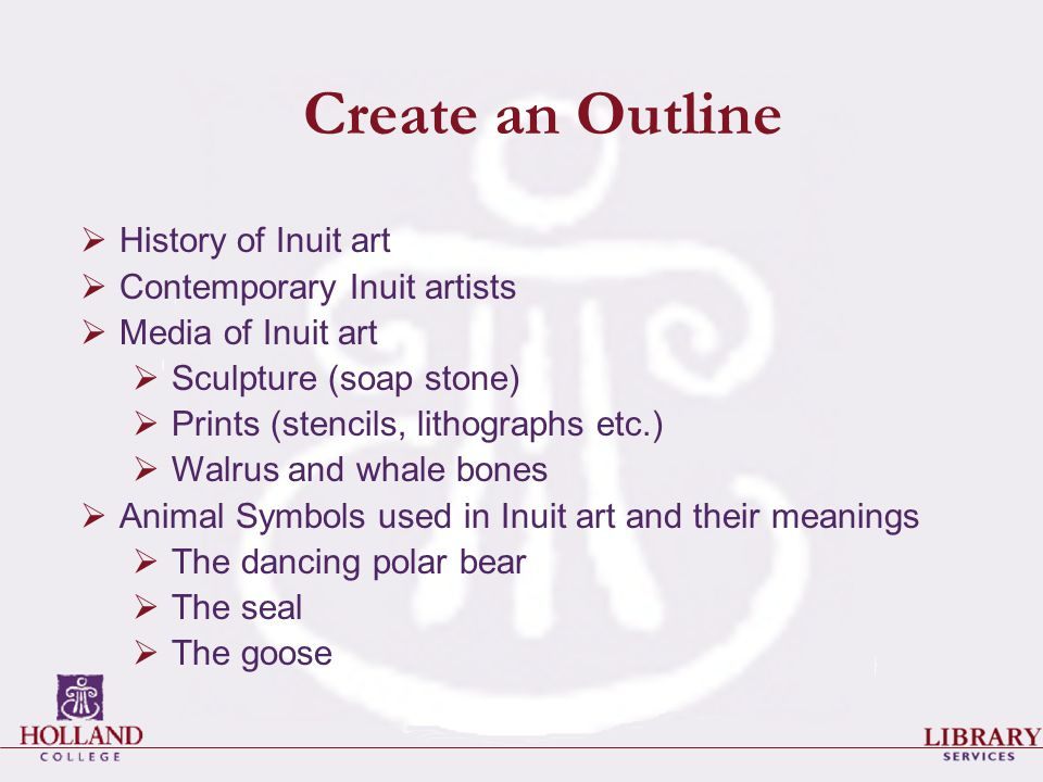 Create an Outline  History of Inuit art  Contemporary Inuit artists  Media of Inuit art  Sculpture (soap stone)  Prints (stencils, lithographs et