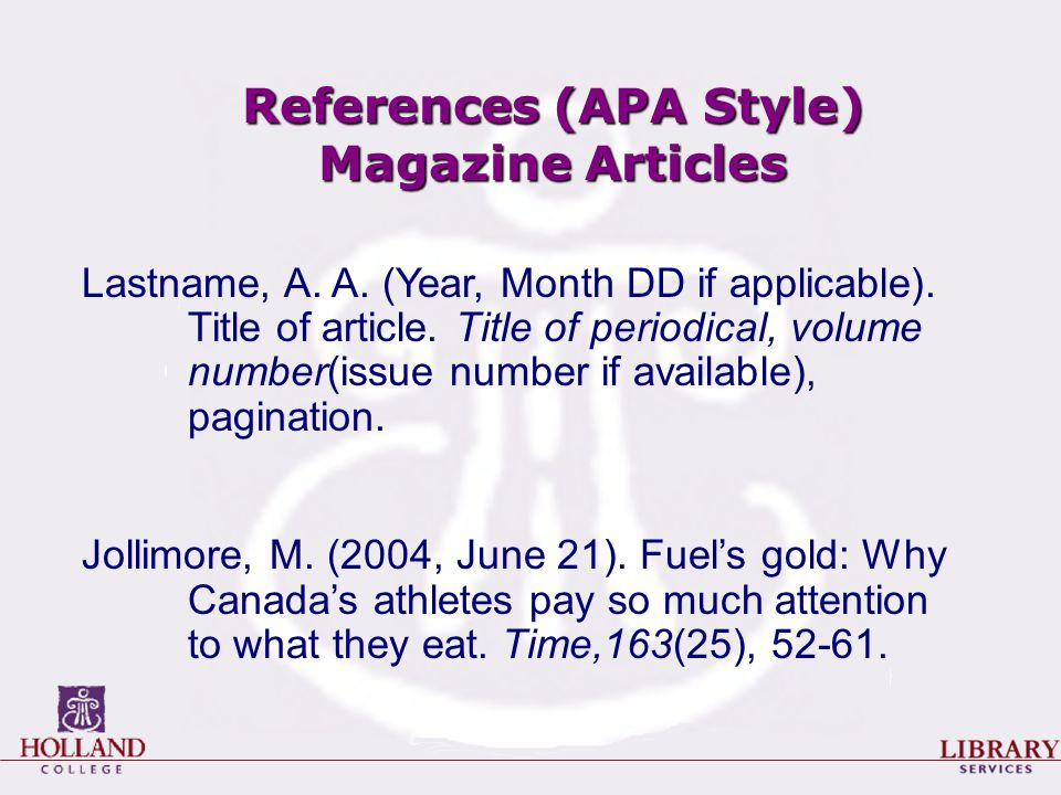 References (APA Style) Magazine Articles Lastname, A.