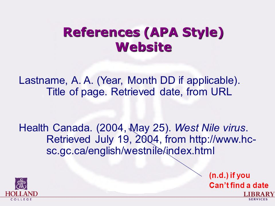 References (APA Style) Website Lastname, A. A. (Year, Month DD if applicable).