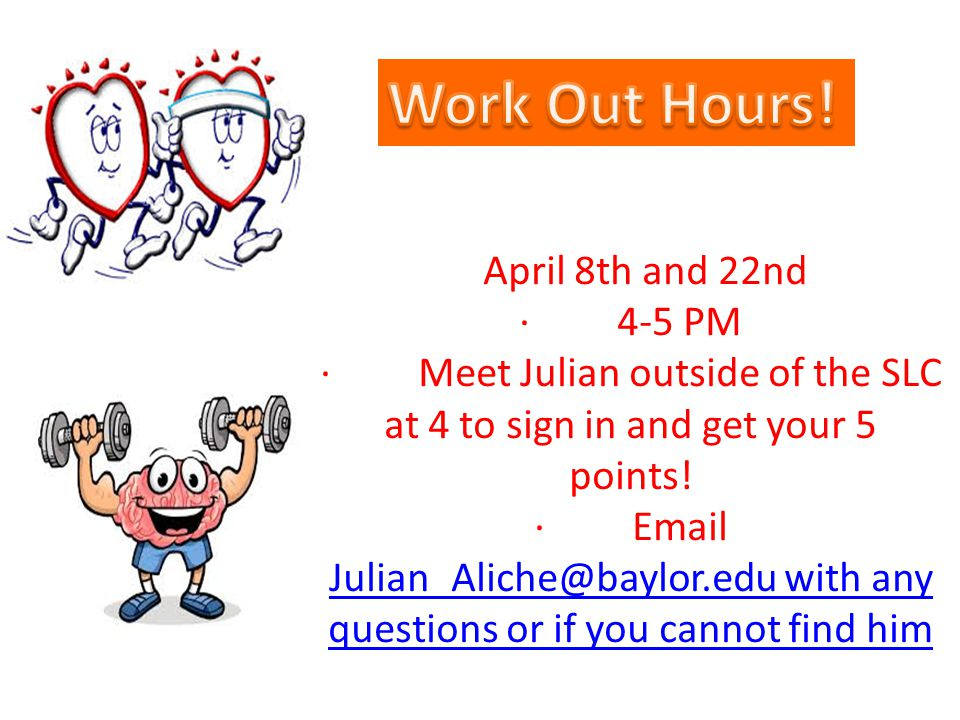 April 8th and 22nd · 4-5 PM · Meet Julian outside of the SLC at 4 to sign in and get your 5 points.