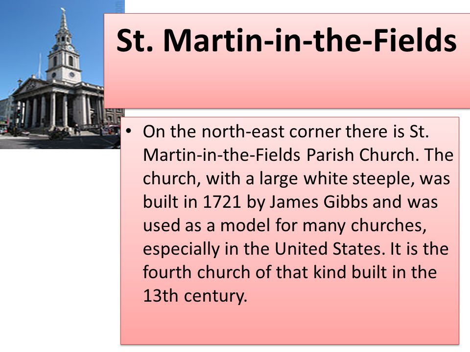 St. Martin-in-the-Fields On the north-east corner there is St.