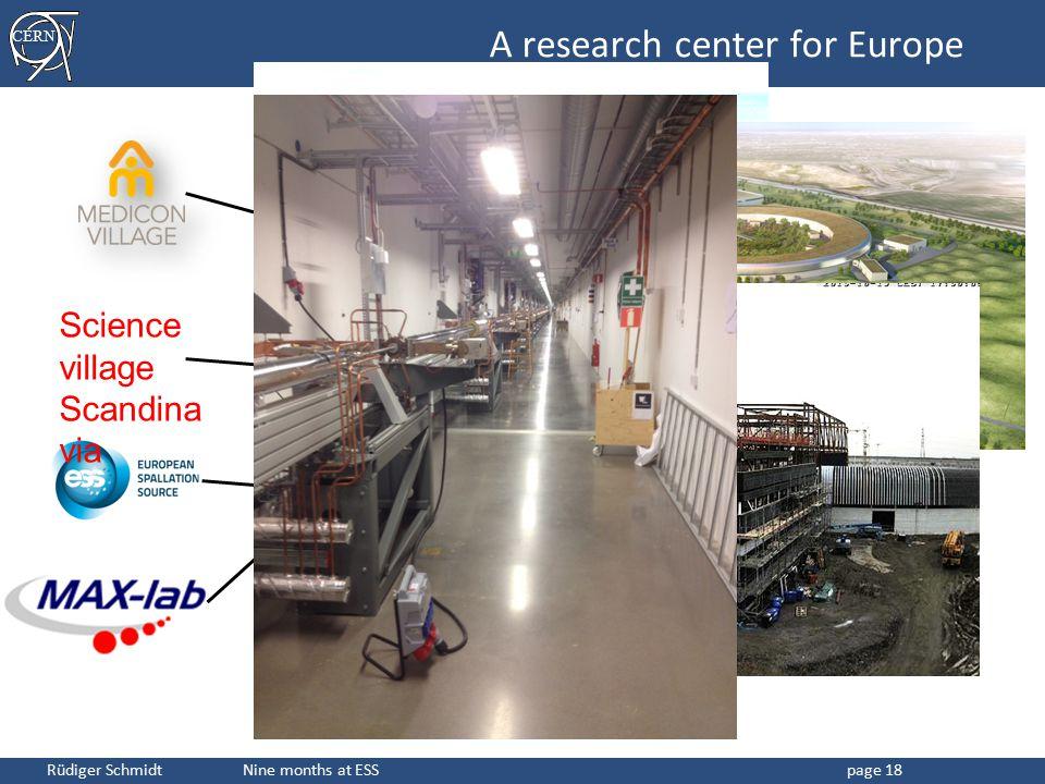 CERN Rüdiger Schmidt Nine months at ESSpage 18 Science village Scandina via A research center for Europe