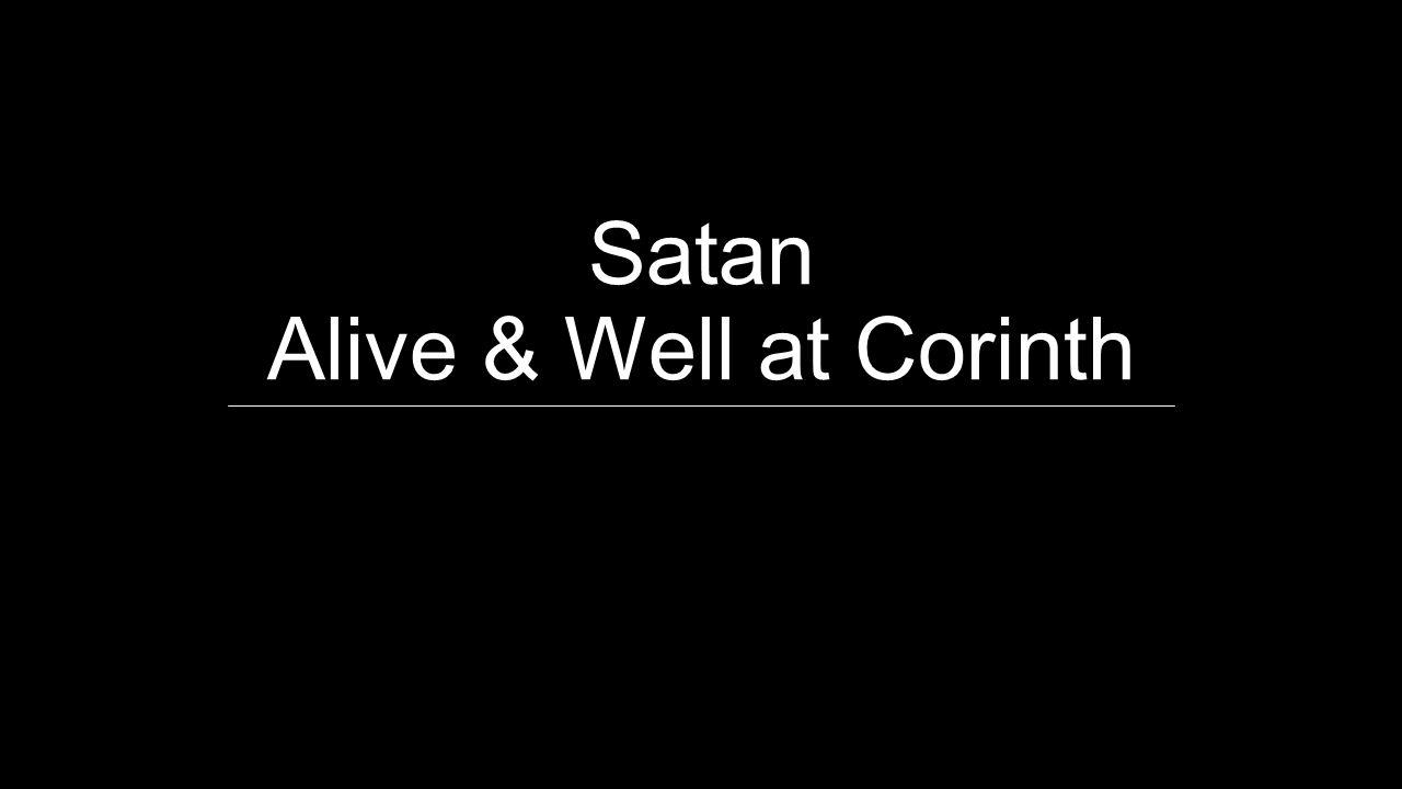 Satan Alive & Well at Corinth