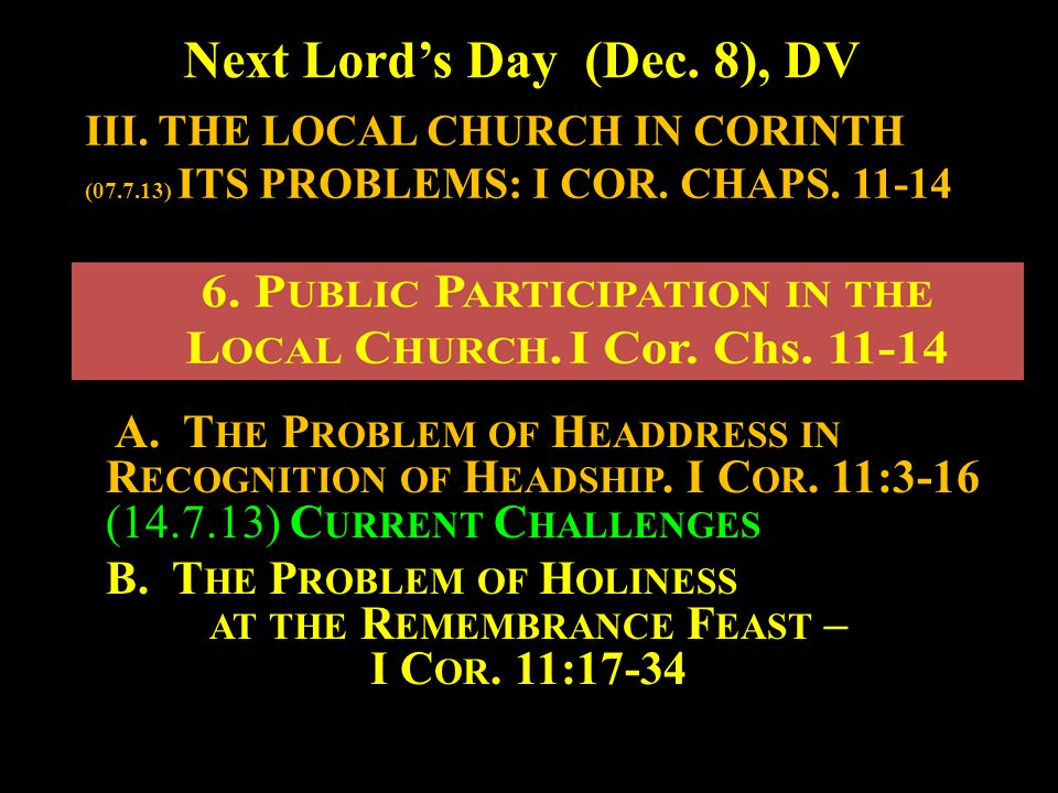 Next Lord's Day (Dec.8), DV A. T HE P ROBLEM OF H EADDRESS IN R ECOGNITION OF H EADSHIP.