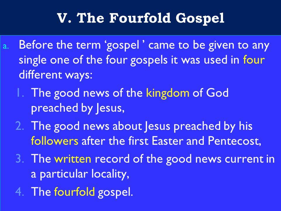 24 V. The Fourfold Gospel a.