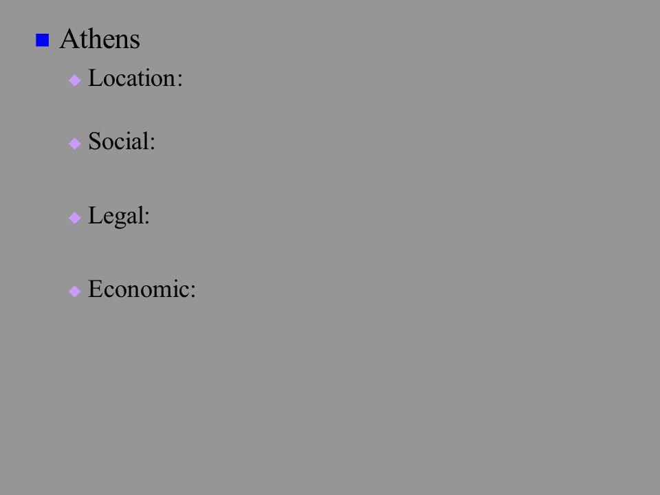Athens  Location:  Social:  Legal:  Economic: