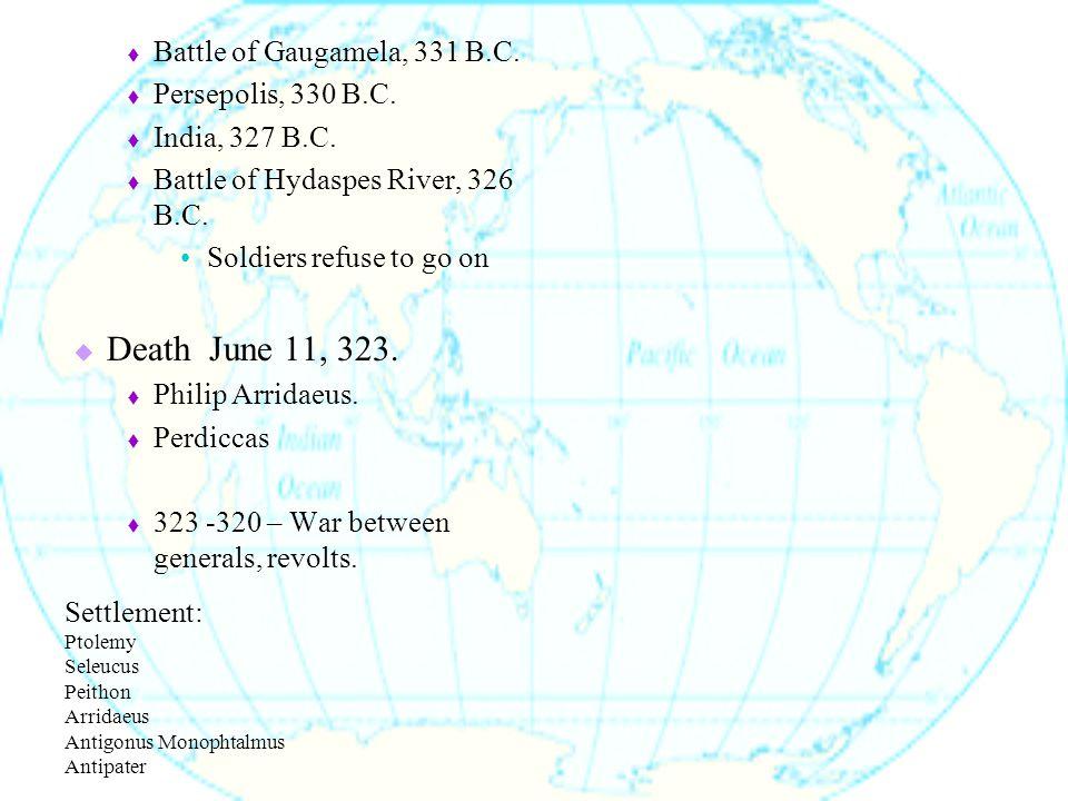  Battle of Gaugamela, 331 B.C.  Persepolis, 330 B.C.